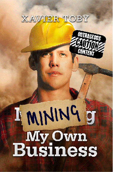 mining-my-own-business-xavier-toby-1